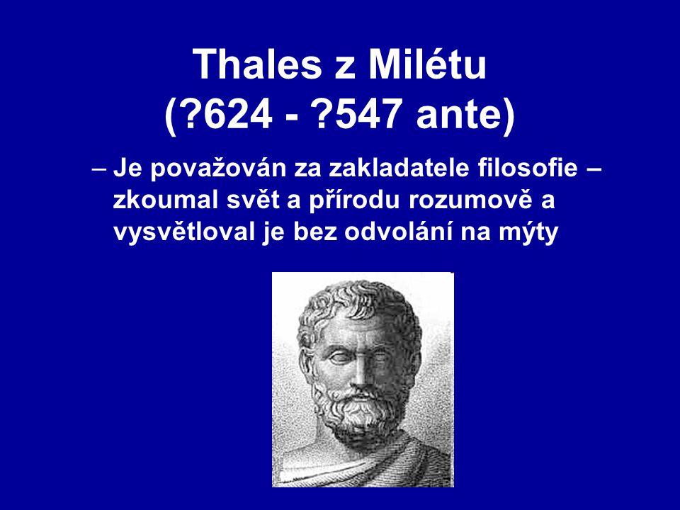 Thales z Milétu ( 624 - 547 ante)