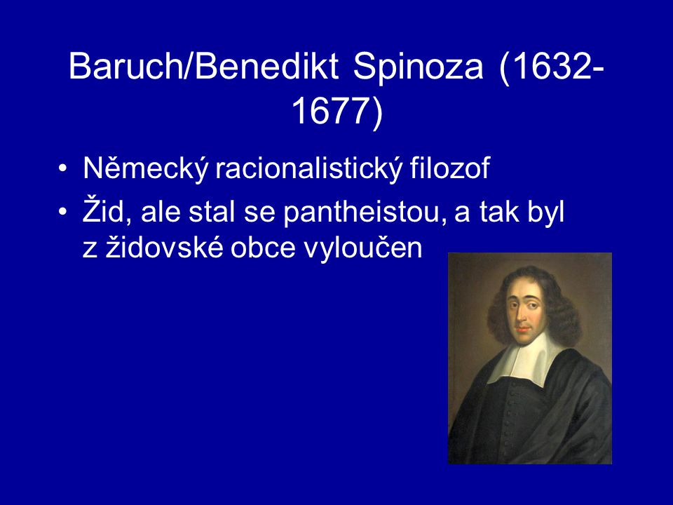 Baruch/Benedikt Spinoza (1632-1677)