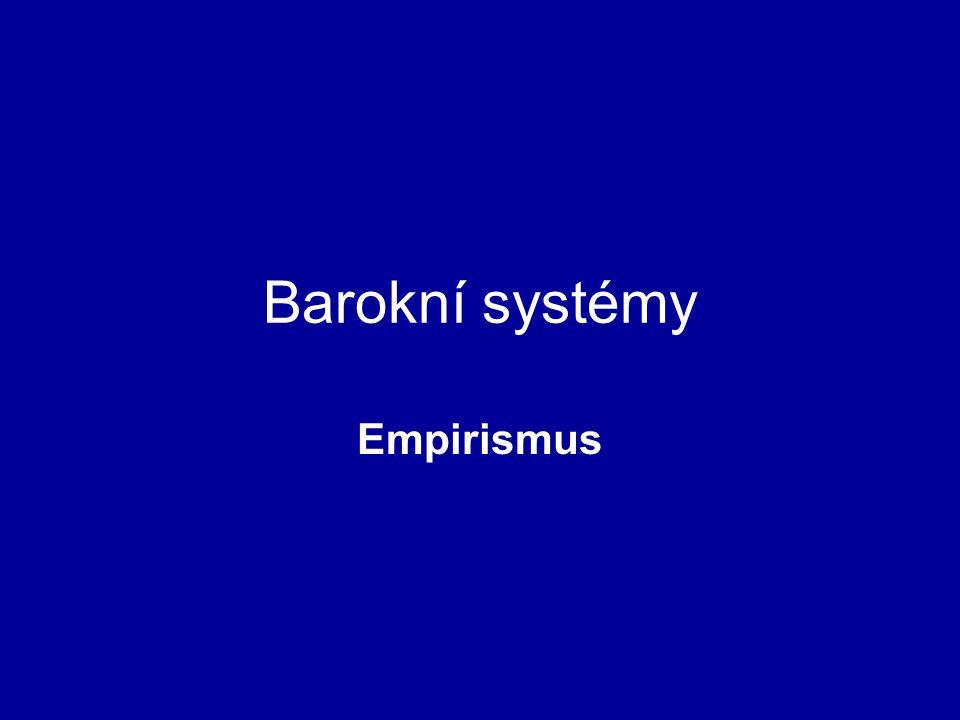 Barokní systémy Empirismus