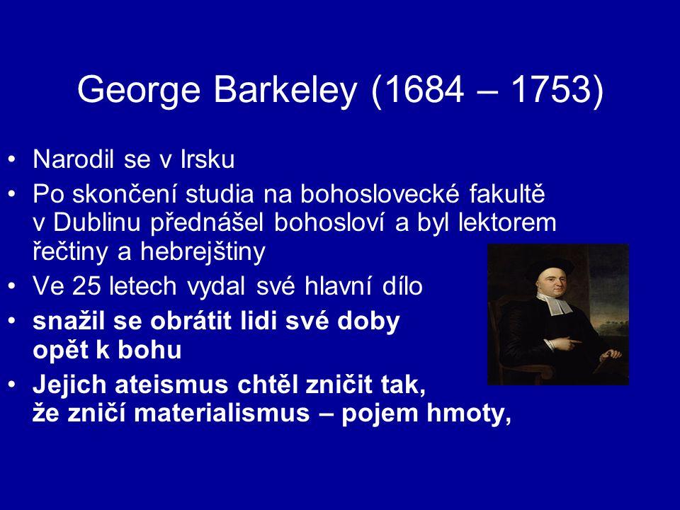 George Barkeley (1684 – 1753) Narodil se v Irsku