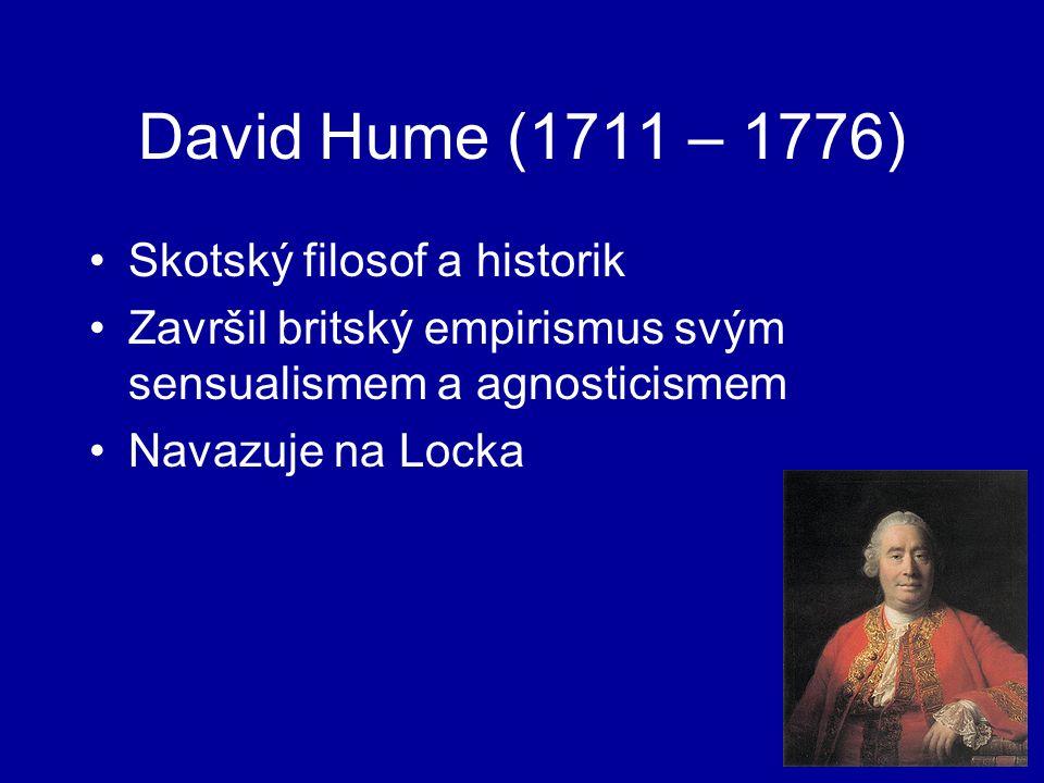 David Hume (1711 – 1776) Skotský filosof a historik