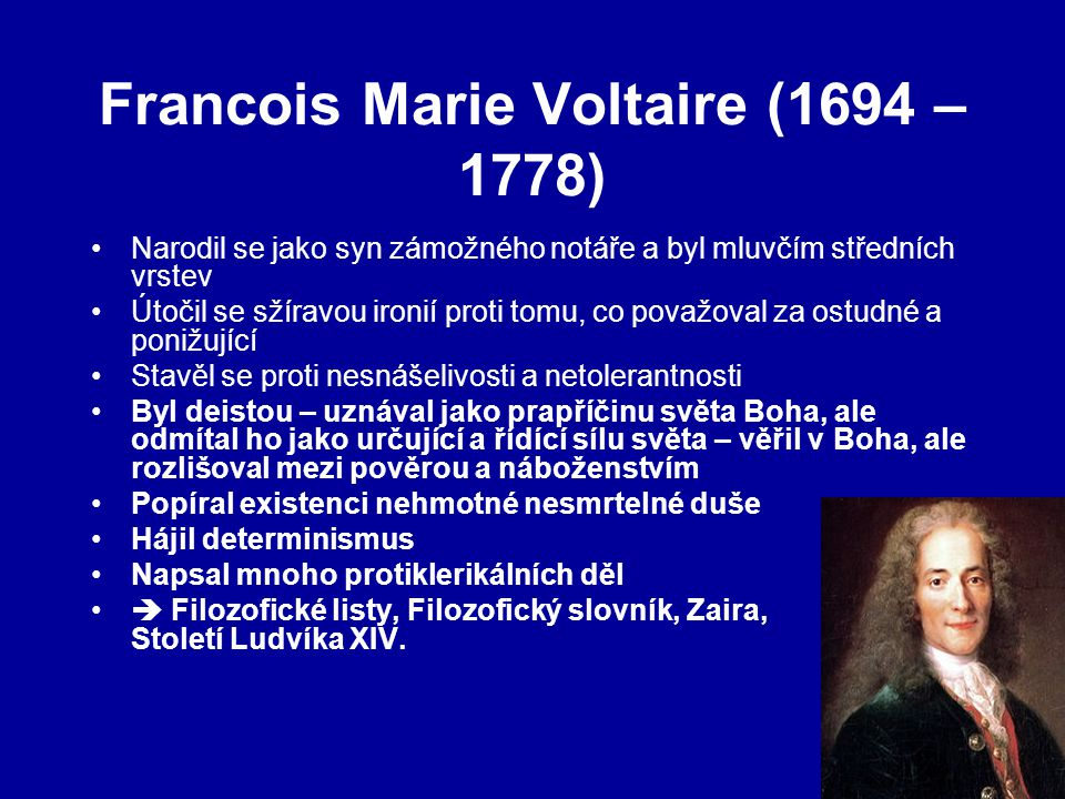 Francois Marie Voltaire (1694 – 1778)