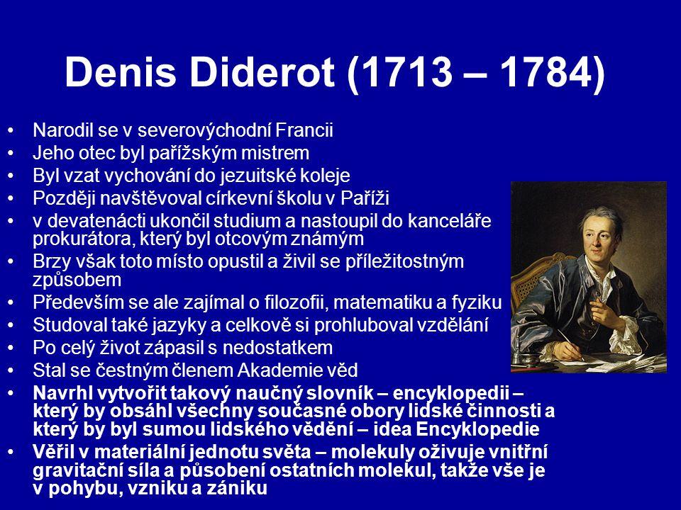 Denis Diderot (1713 – 1784) Narodil se v severovýchodní Francii