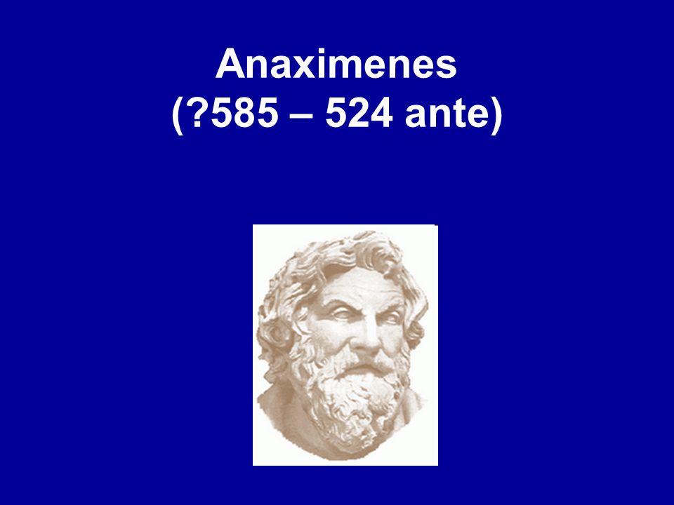 Anaximenes ( 585 – 524 ante)