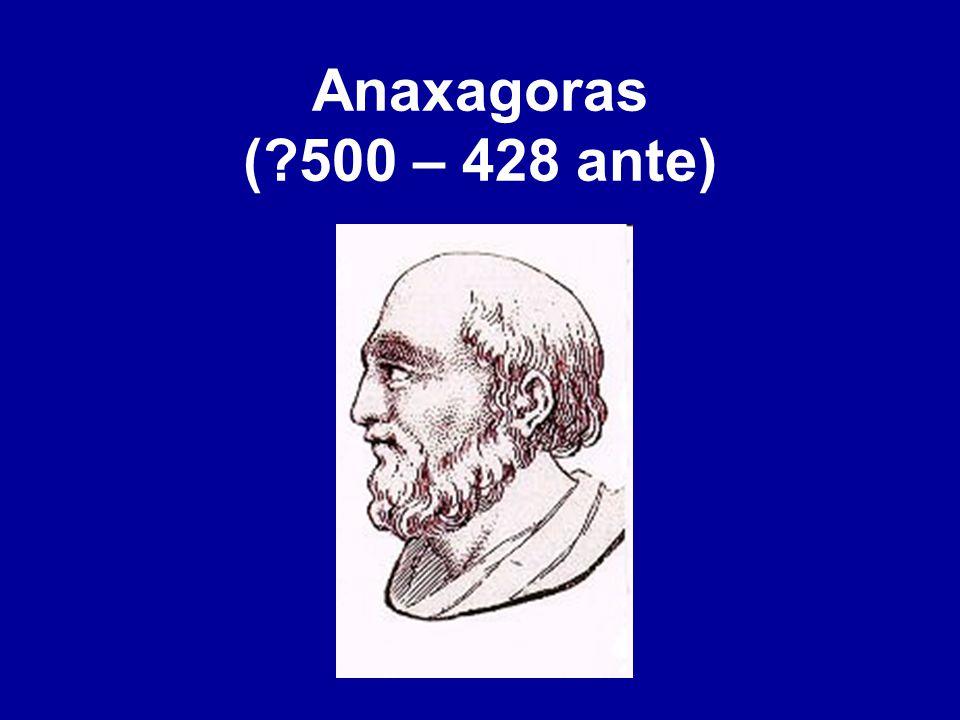 Anaxagoras ( 500 – 428 ante)