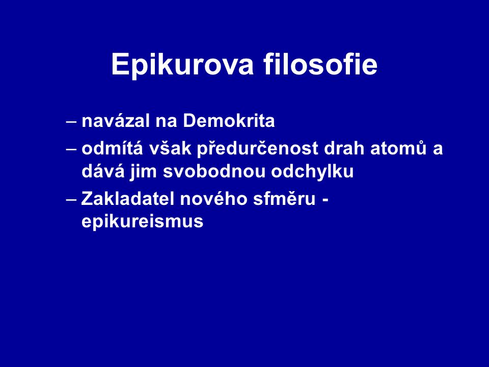 Epikurova filosofie navázal na Demokrita
