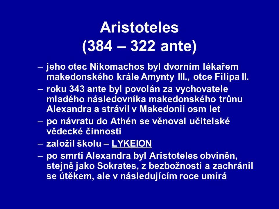Aristoteles (384 – 322 ante) jeho otec Nikomachos byl dvorním lékařem makedonského krále Amynty III., otce Filipa II.