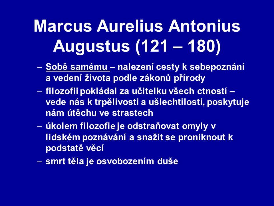 Marcus Aurelius Antonius Augustus (121 – 180)