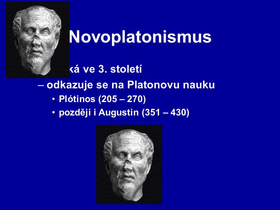 Novoplatonismus vzniká ve 3. století odkazuje se na Platonovu nauku