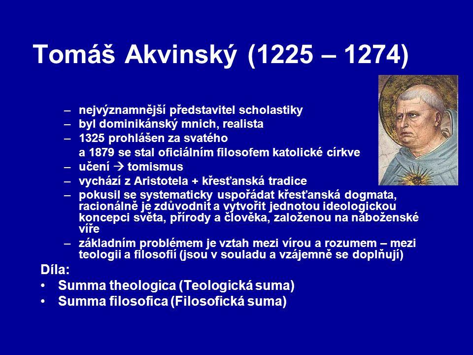 Tomáš Akvinský (1225 – 1274) Díla: Summa theologica (Teologická suma)