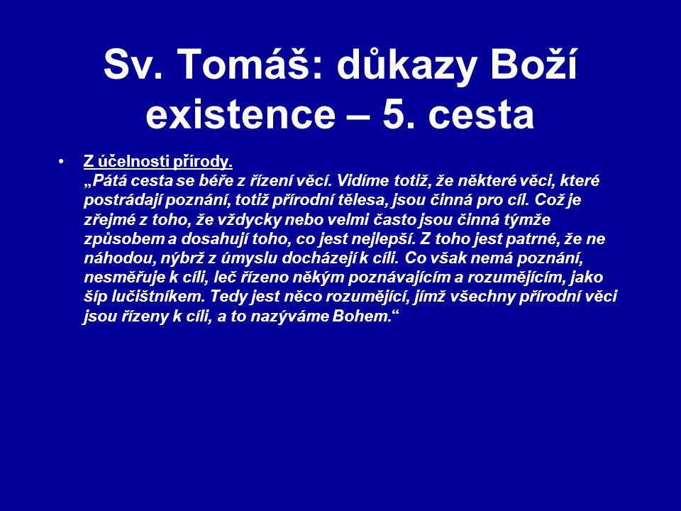Sv. Tomáš: důkazy Boží existence – 5. cesta