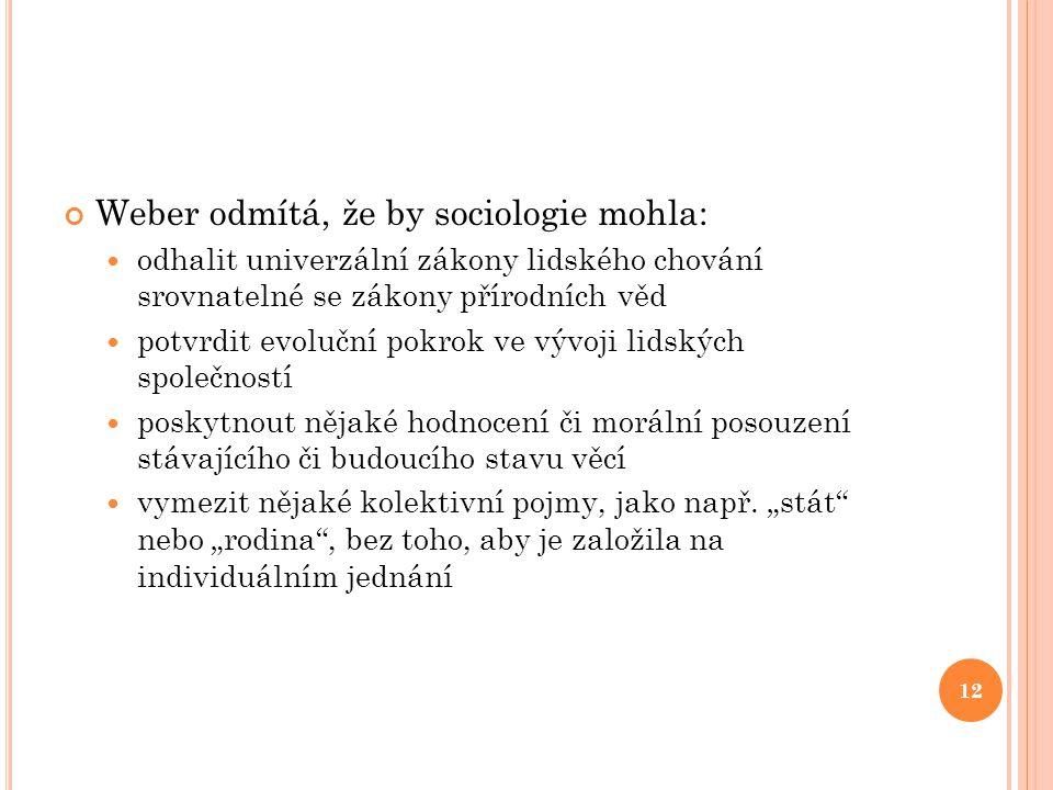 Weber odmítá, že by sociologie mohla: