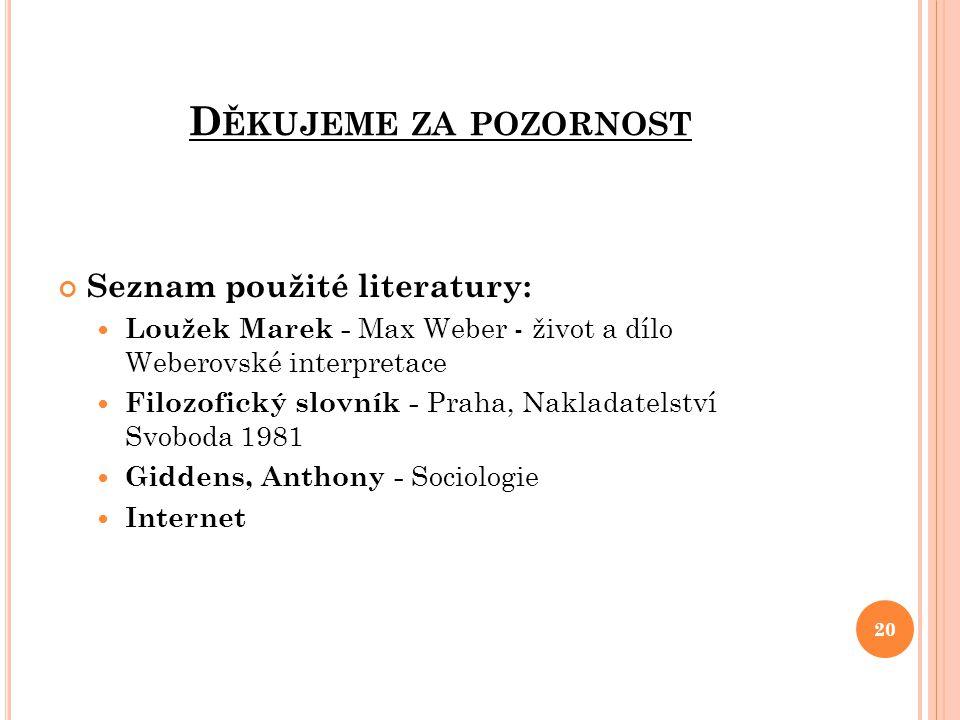Děkujeme za pozornost Seznam použité literatury:
