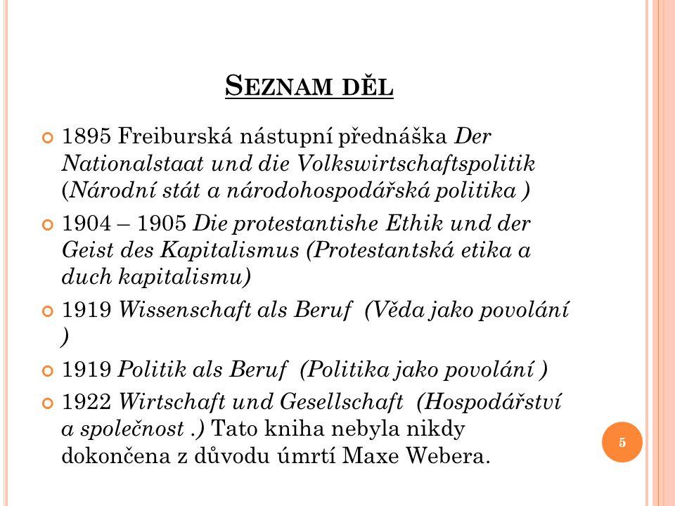 Seznam děl 1895 Freiburská nástupní přednáška Der Nationalstaat und die Volkswirtschaftspolitik (Národní stát a národohospodářská politika )