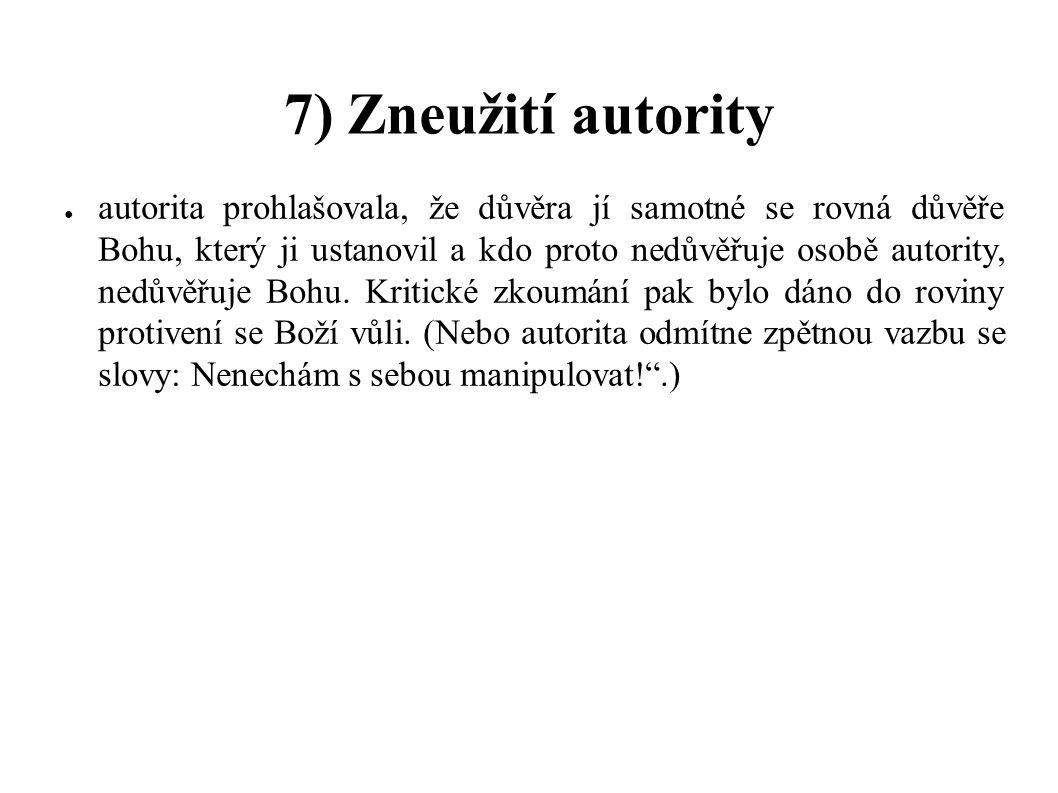 7) Zneužití autority