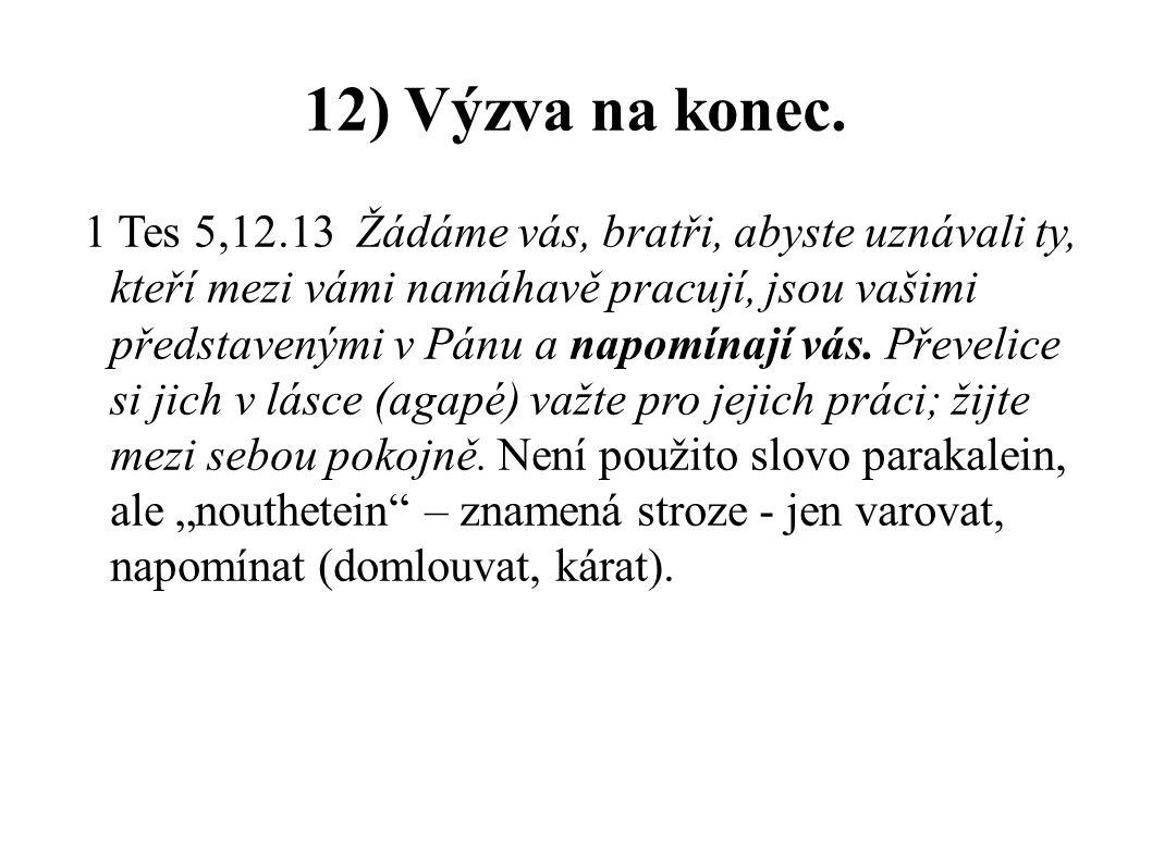 12) Výzva na konec.