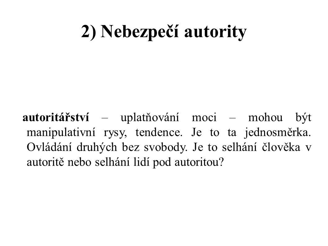 2) Nebezpečí autority