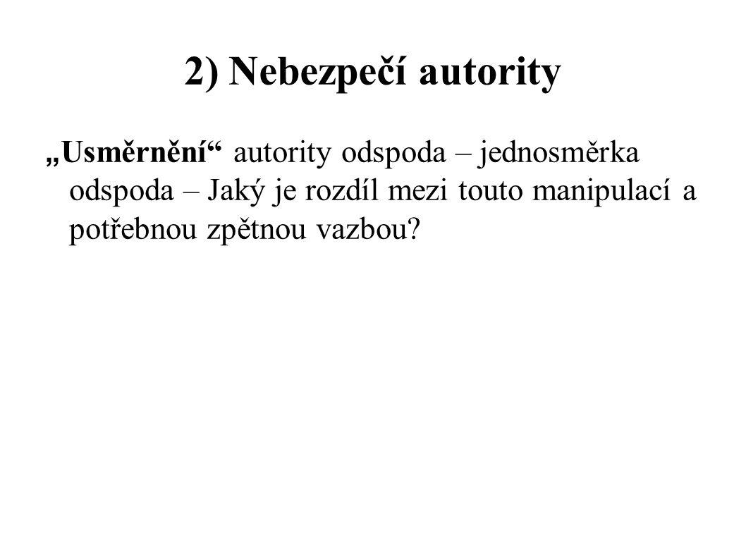 """2) Nebezpečí autority """"Usměrnění autority odspoda – jednosměrka odspoda – Jaký je rozdíl mezi touto manipulací a potřebnou zpětnou vazbou"""