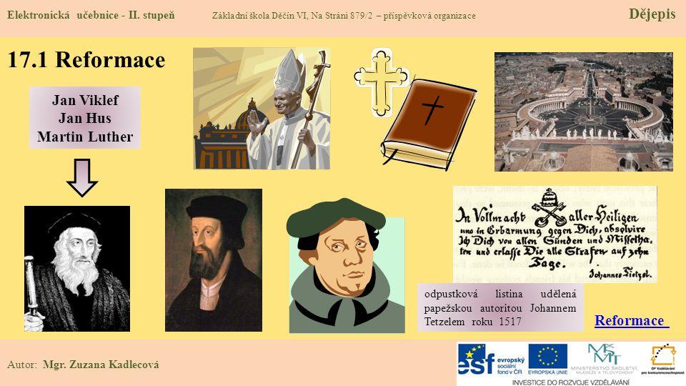 17.1 Reformace Jan Viklef Jan Hus Martin Luther Reformace