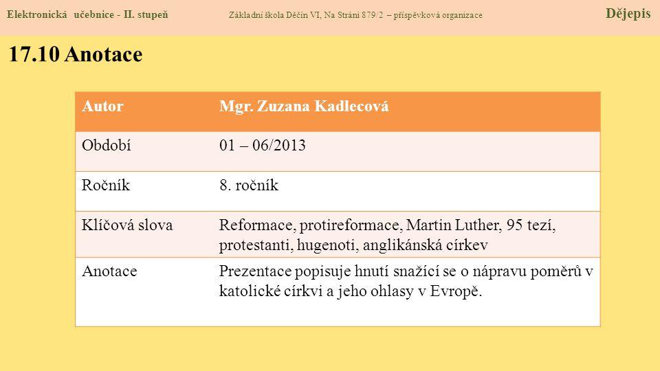 17.10 Anotace Autor Mgr. Zuzana Kadlecová Období 01 – 06/2013 Ročník