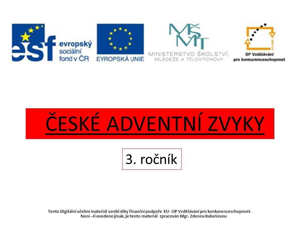 ČESKÉ ADVENTNÍ ZVYKY 3. ročník