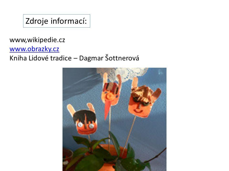 Zdroje informací: www,wikipedie.cz www.obrazky.cz