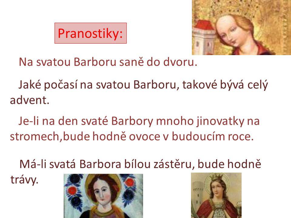 Pranostiky: Na svatou Barboru saně do dvoru.