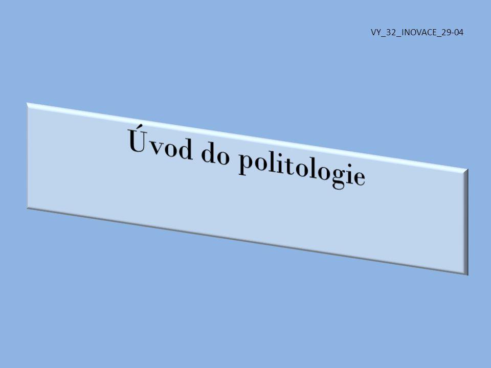 VY_32_INOVACE_29-04 Úvod do politologie