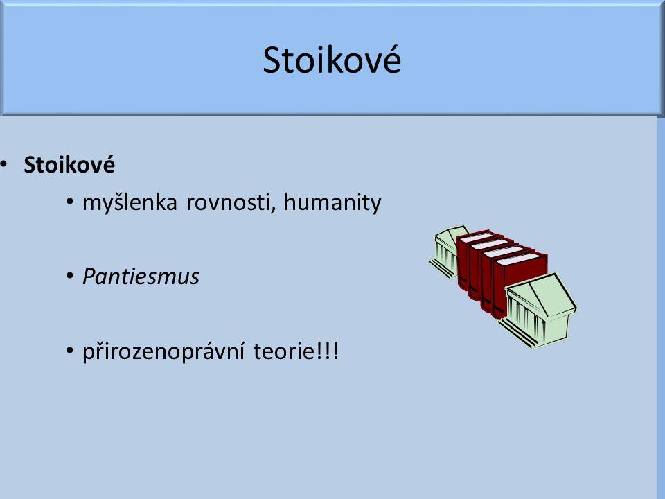 Stoikové Stoikové myšlenka rovnosti, humanity Pantiesmus