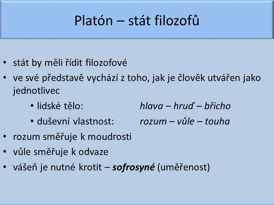 Platón – stát filozofů stát by měli řídit filozofové