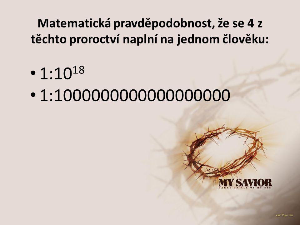Matematická pravděpodobnost, že se 4 z těchto proroctví naplní na jednom člověku: