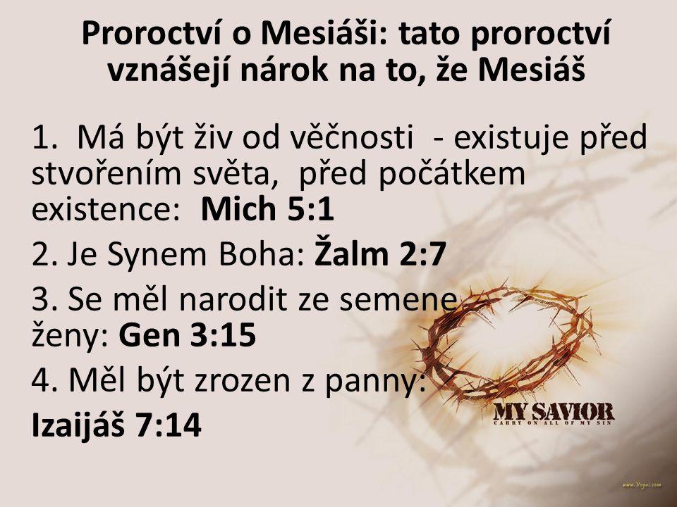 Proroctví o Mesiáši: tato proroctví vznášejí nárok na to, že Mesiáš