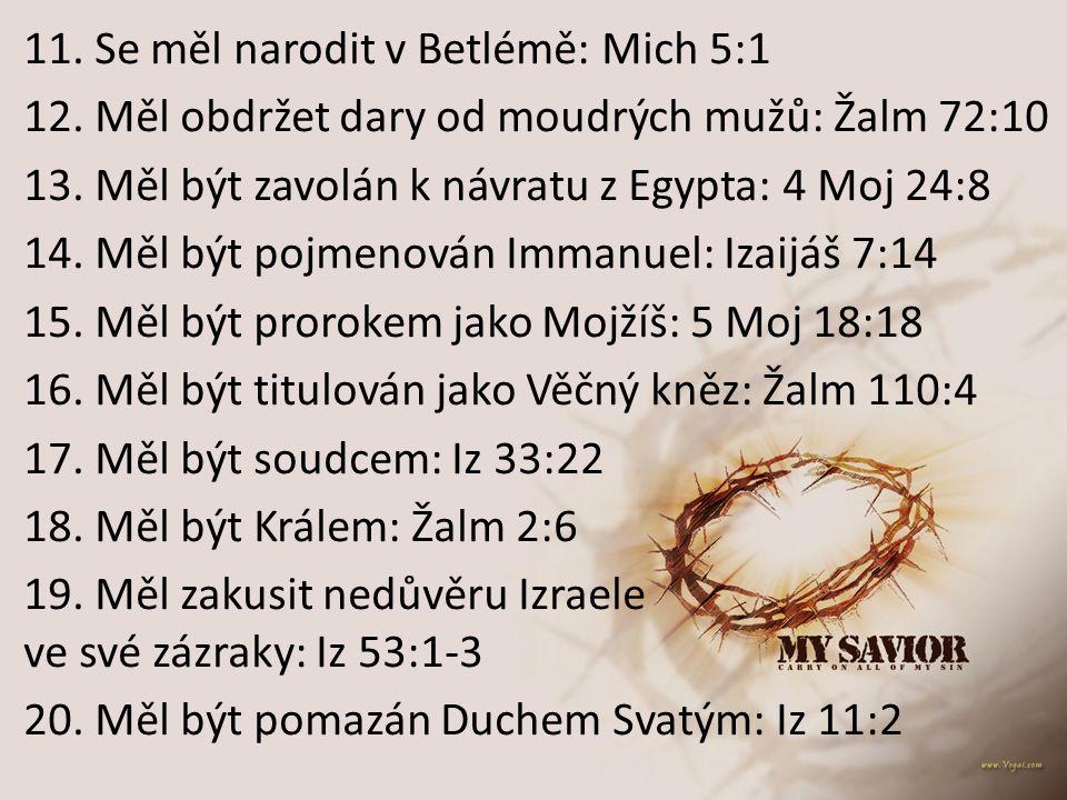 11. Se měl narodit v Betlémě: Mich 5:1