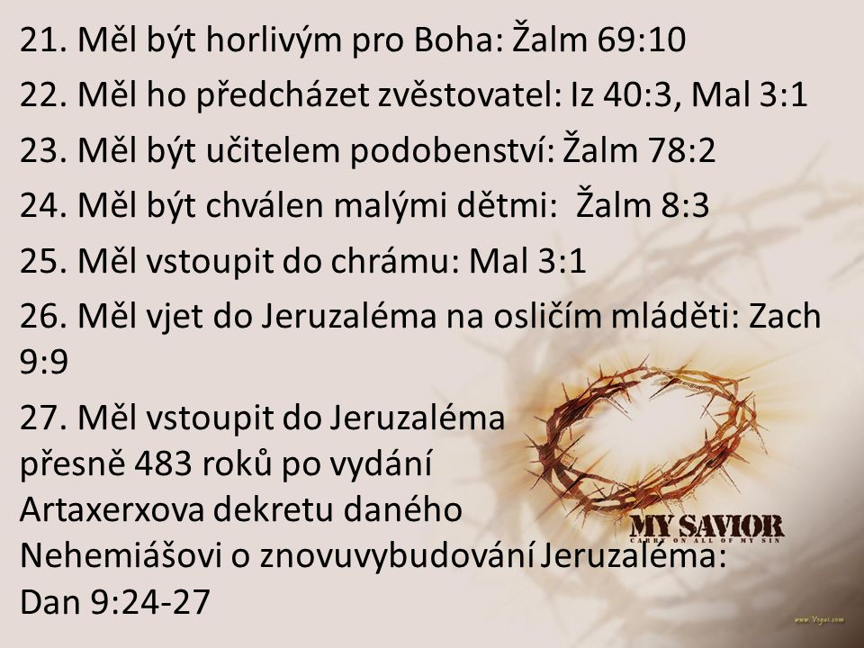 21. Měl být horlivým pro Boha: Žalm 69:10