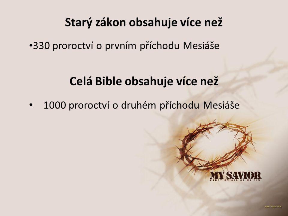 Starý zákon obsahuje více než 330 proroctví o prvním příchodu Mesiáše