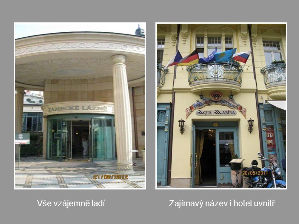Vše vzájemně ladí Zajímavý název i hotel uvnitř