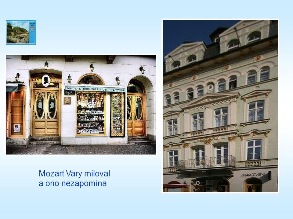 Mozart Vary miloval a ono nezapomína