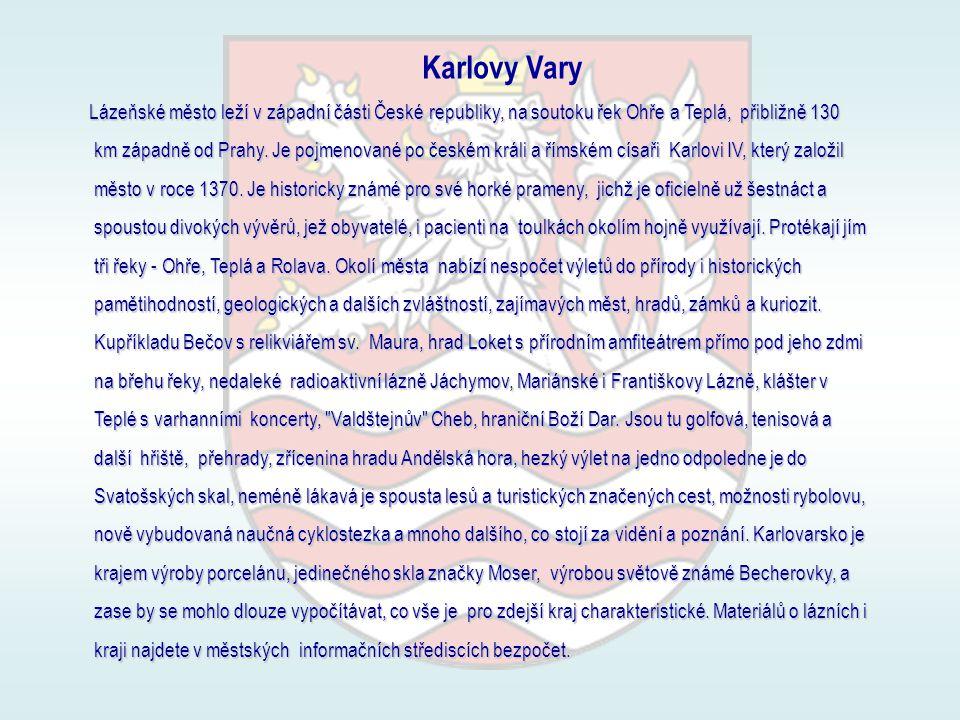 Karlovy Vary Lázeňské město leží v západní části České republiky, na soutoku řek Ohře a Teplá, přibližně 130.