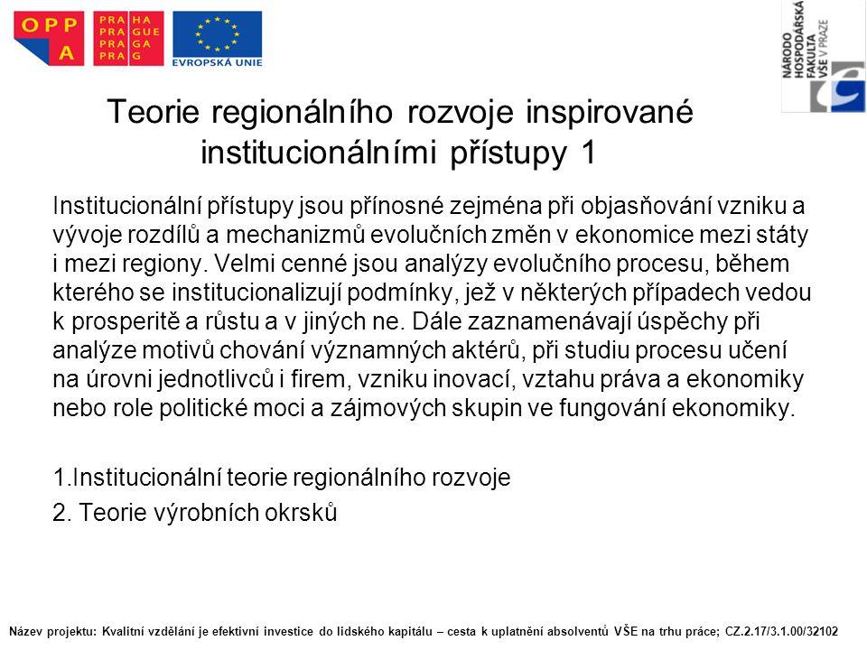 Teorie regionálního rozvoje inspirované institucionálními přístupy 1