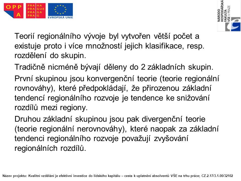 Teorií regionálního vývoje byl vytvořen větší počet a existuje proto i více množností jejich klasifikace, resp. rozdělení do skupin. Tradičně nicméně bývají děleny do 2 základních skupin. První skupinou jsou konvergenční teorie (teorie regionální rovnováhy), které předpokládají, že přirozenou základní tendencí regionálního rozvoje je tendence ke snižování rozdílů mezi regiony. Druhou základní skupinou jsou pak divergenční teorie (teorie regionální nerovnováhy), které naopak za základní tendenci regionálního rozvoje považují zvyšování regionálních rozdílů.
