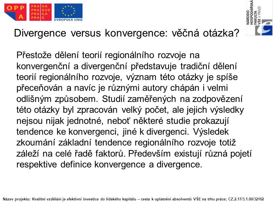 Divergence versus konvergence: věčná otázka
