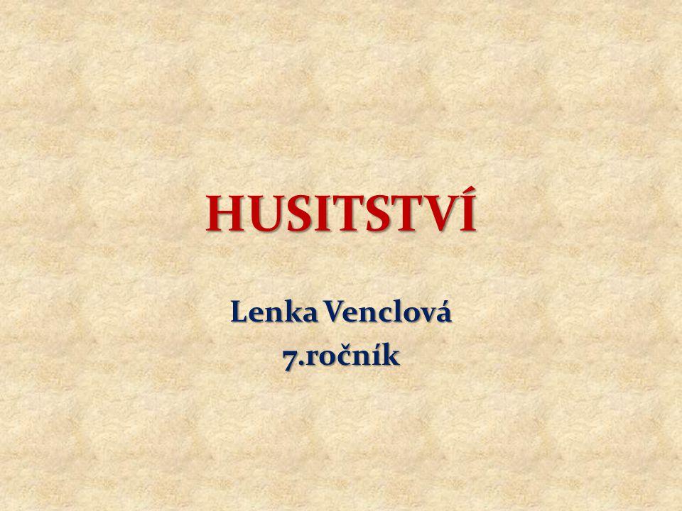 HUSITSTVÍ Lenka Venclová 7.ročník