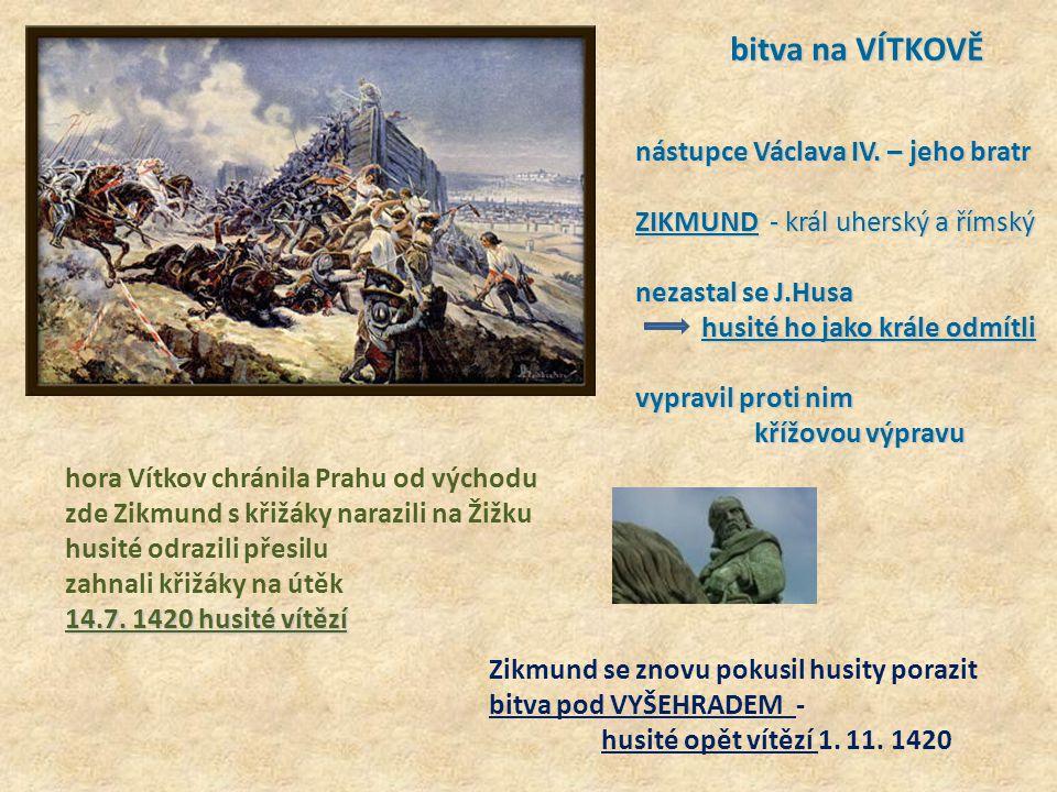 bitva na VÍTKOVĚ nástupce Václava IV. – jeho bratr