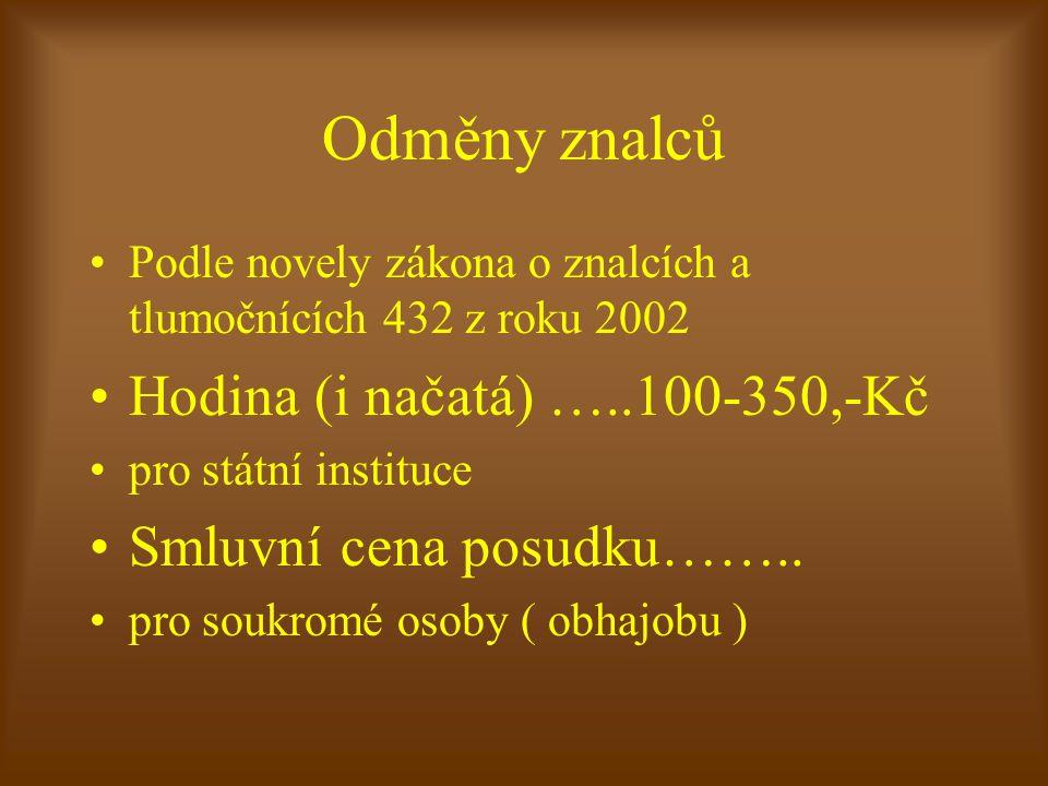 Odměny znalců Hodina (i načatá) …..100-350,-Kč