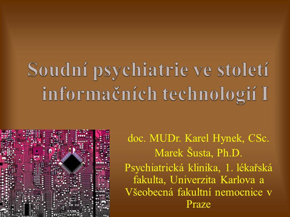 Soudní psychiatrie ve století informačních technologií I