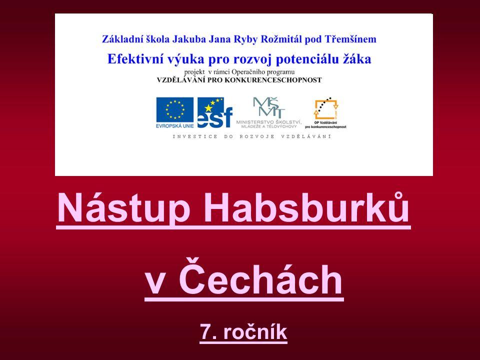Nástup Habsburků v Čechách 7. ročník