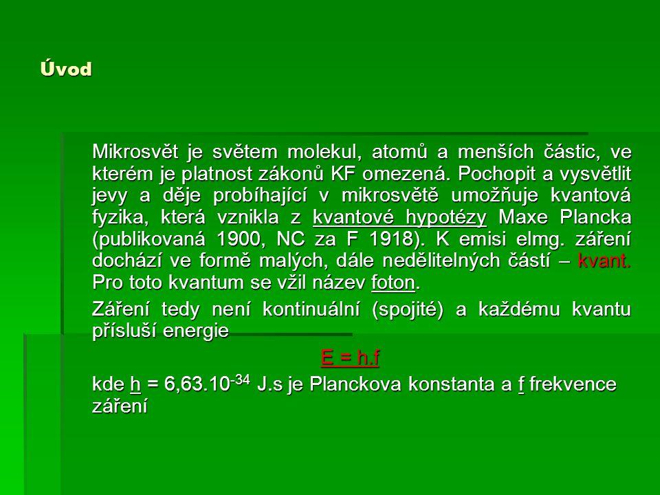 kde h = 6,63.10-34 J.s je Planckova konstanta a f frekvence záření