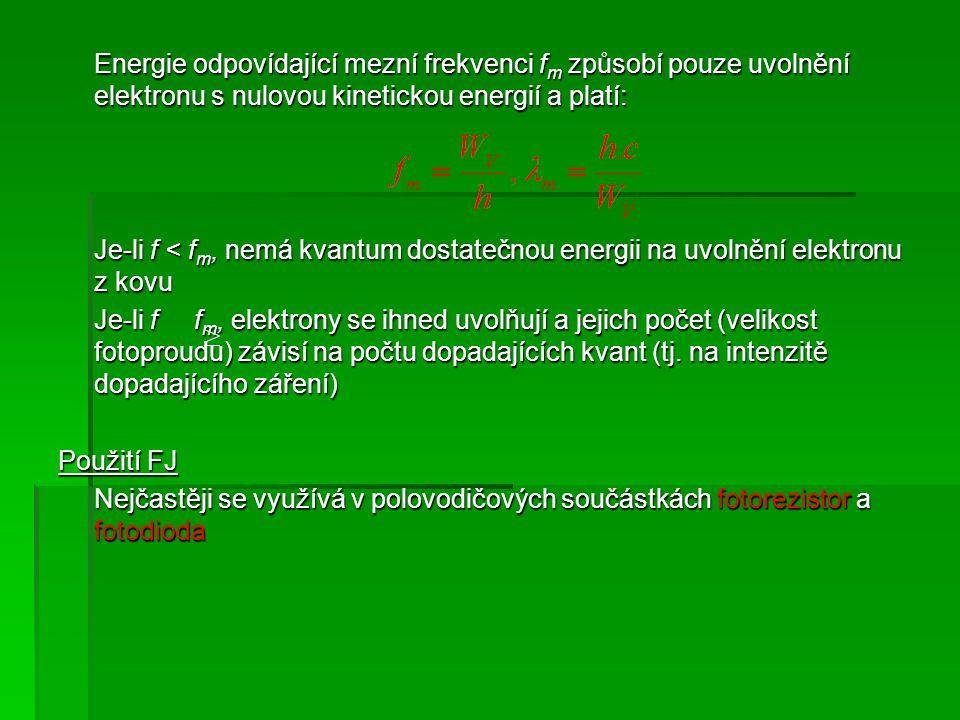 Energie odpovídající mezní frekvenci fm způsobí pouze uvolnění elektronu s nulovou kinetickou energií a platí: