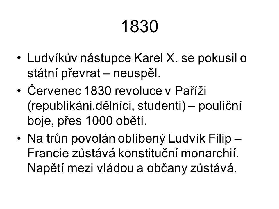 1830 Ludvíkův nástupce Karel X. se pokusil o státní převrat – neuspěl.