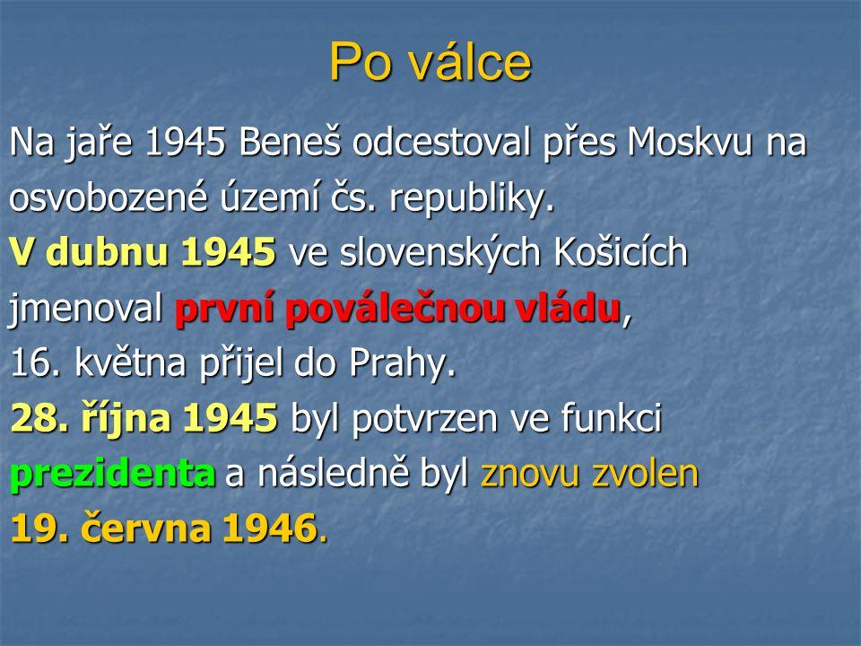 Po válce Na jaře 1945 Beneš odcestoval přes Moskvu na